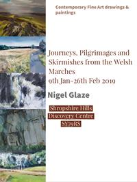 A collection of recent landscapes by Shropshire based artist Nigel Glaze will be on show at the Shropshire Hills Discovery Centre, Craven Arms, SY7 9RS